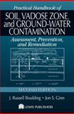 Practical Handbook of Soil, Vadose Zone, and Ground-Water Contamination : Assessment, Prevention, and Remediation, Boulding, J. Russell and Ginn, Jon S., 1566706106