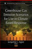 Greenhouse Gas Emission Scenarios for Use in Climate Based Response, Aigner, Jacqueline L., 1612096107