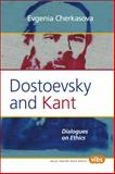 Dostoevsky and Kant : Dialogues on Ethics, Cherkasova, Evgenia, 9042026103