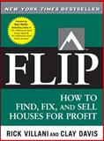 Flip : How to Find, Fix, and Sell Houses for Profit, Villani, Rick and Davis, Clay, 0071486100