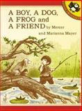 A Boy, a Dog, a Frog, and a Friend, Mercer Mayer and Marianna Mayer, 0140546103