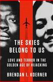 The Skies Belong to Us, Brendan I. Koerner, 0307886107