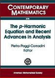 The P-Harmonic Equation and Recent Advances in Analysis : IIIrd Prairie Analysis Seminar, Kansas State University, Manhattan Kansas, October 17-18, 2003, Poggi-Corradini, Pietro, 0821836102