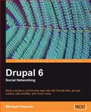 Drupal 6 Social Networking, Peacock, Michael, 1847196101