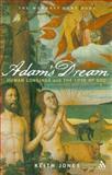 Adams Dream : Human longings and the love of God, Jones, Nick and Jones, 1906286108