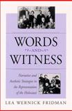 Words and Witness : Narrative and Aesthetic Strategies in the Representation of the Holocaust, Fridman, Lea Wernick, 0791446107