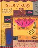 Story Rugs, Tales of Freedom : The Work of Dale Gottlieb, Van Doren, Lisa, 0938506102