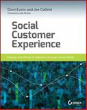 Social Customer Experience : Engage and Retain Customers Through Social Media, Evans, Dave, 1118826108