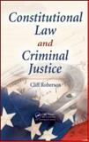 Constitutional Law and Criminal Justice, Roberson, Cliff, 1420086103