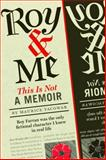 Roy and Me : A Memoir and Then Some, Yacowar, Maurice, 1926836103