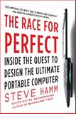 The Race for Perfect : Inside the Quest to Design the Ultimate Portable Computer, Hamm, Steve, 0071606106