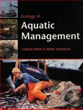 Ecology of Aquatic Management : Aquatic Resources, Pollution and Sustainability, Frid, Chris and Dobson, Mike, 0130866105