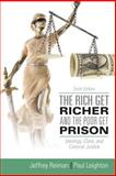 Rich Get Richer and the Poor Get Prison, Reiman, Jeffrey and Leighton, Paul, 0205896103