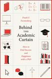 Behind the Academic Curtain, Frank F. Furstenberg, 022606610X