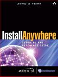 Install Anywhere Tutorial and Reference Guide, Zero G Team Staff, 0321246101