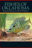 Fishes of Oklahoma, Miller, Rudolph J. and Robison, Henry W., 0806136103
