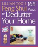 Lillian Too's 168 Feng Shui Ways to Declutter Your Home, Lillian Too, 1402706103