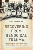 Recovering from Genocidal Trauma : An Information and Practice Guide for Working with Holocaust Survivors, Giberovitch, Myra, 1442616105