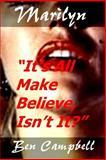 Marilyn - It's All Make Believe, Isn't It?, Ben Campbell, 1463576102