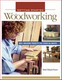 Getting Started in Woodworking, Aimé Fraser, 1561586102