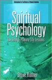 Spiritual Psychology : The Twelve Primary Life Lessons, Rother, Steve, 1928806104
