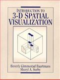Introduction to 3-D Spatial Visualization, Baartmans, Beverly G. and Sorby, Sheryl A., 0131916106