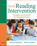 Early Reading Intervention : Strategies and Methods for Struggling Readers, Richards, Catherine and Leafstedt, Jill, 0205576109