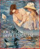 American Impressionism, Katherine M. Bourguignon and Frances Fowle, 0300206100