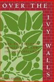 Over the Ivy Walls : The Educational Mobility of Low-Income Chicanos, Gandara, Patricia, 0791426106