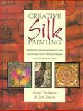 Creative Silk Painting, Diane Tuckman and Jan Janas, 0891346104