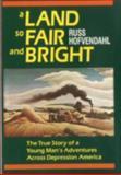 A Land So Fair and Bright, Russ Hofvendahl, 0924486104