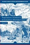Performing Hybridity in Colonial-Modern China, Liu, Siyuan, 1137306106