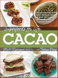 Superfoods for Life, Cacao, Matt Ruscigno, 1592336108