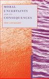 Moral Uncertainty and Its Consequences, Lockhart, Ted, 0195126106