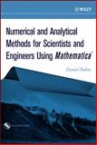 Numerical and Analytical Methods for Scientists and Engineers Using Mathematica, Dubin, Daniel, 0471266108