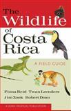 The Wildlife of Costa Rica, Fiona Reid and Twan Leenders, 0801476100