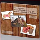 Illustrated Atlas of Clinical Equine Anatomy and Common Disorders of the Horse, Riegel, Ronald, 0965446107