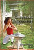 Chopsticks Acupuncture, Shmuel Halevi, 1553956109