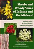 Shrubs and Woody Vines of Indiana and the Midwest, Sally S. Weeks and Harmon P. Weeks, 1557536104