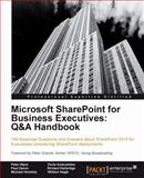 Microsoft Sharepoint for Business Executives, P. Ward and P. Andrushkiw, 1849686106