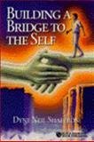 Building a Bridge to the Self, Dyne N. Shaffron, 1886836108