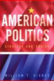 American Politics : Strategy and Choice, Bianco, William T., 0393976106