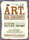 The Art of Non-Conformity, Chris Guillebeau, 0399536108