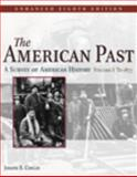 The American Past Vol. 1 : A Survey of American History, Conlin, Joseph R., 0495566101