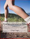The Sesamoiditis Cure, Greg Unger, 1495466108