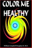 Color Me Healthy, William Campbell Douglass, 9962636108