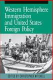 Western Hemisphere Immigration and United States Foreign Policy, Mitchell, Christophe, 0271026103