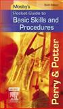 Mosby's Pocket Guide to Basic Skills and Procedures, Perry, Anne Griffin and Potter, Patricia A., 032304610X