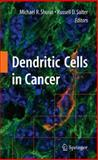 Dendritic Cells in Cancer, Shurin, Michael R. and Salter, Russell David, 0387886109