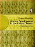 Human Development in the Indian Context Vol. 1 : A Socio-Cultural Focus, Khalakdina, Margaret, 0761936106